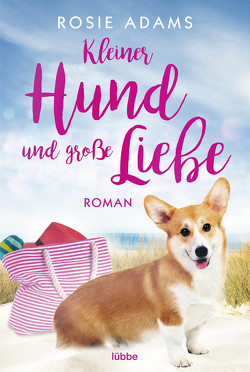 Kleiner Hund und große Liebe von Adams,  Rosie
