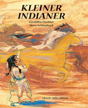 Kleiner Indianer von Elschner,  Géraldine, Schliephack,  Mone