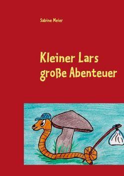 Kleiner Lars große Abenteuer von Meier,  Sabine