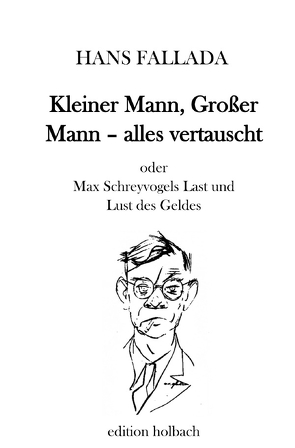Kleiner Mann, Großer Mann – alles vertauscht von Fallada,  Hans