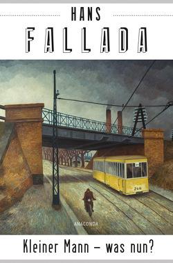 Kleiner Mann – was nun? (Roman) von Fallada,  Hans
