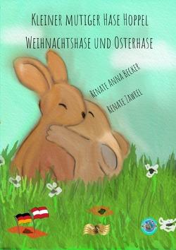 Kleiner mutiger Hase Hoppel, Weihnachtshase und Osterhase von Becker,  Renate Anna, Heuvens,  Theo, Zawrel,  Renate