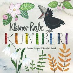 Kleiner Rabe Kunibert von Frank,  Caroline, Krueger,  Sabine