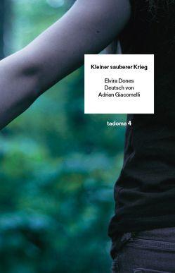 Kleiner sauberer Krieg von Dones ,  Elvira, Giacomelli,  Adrian, Schröter,  Katarina