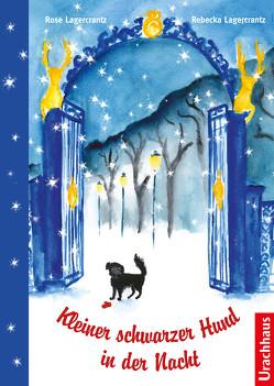 Kleiner schwarzer Hund in der Nacht von Lagercrantz,  Rebecka, Lagercrantz,  Rose, Rüegger,  Lotta
