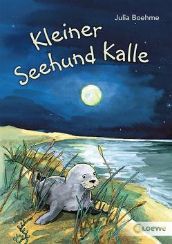 Kleiner Seehund Kalle von Boehme,  Julia, Wöstheinrich,  Anne