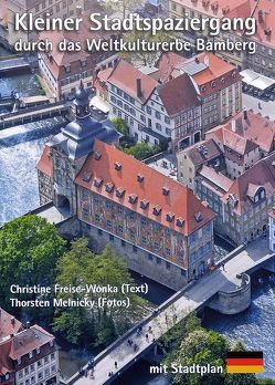 Kleiner Stadtspaziergang durchs Weltkulturerbe Bamberg von Freise-Wonka,  Christine, Melnicky,  Thorsten