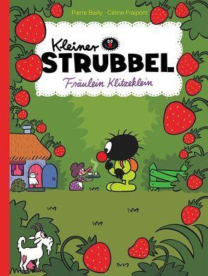 Kleiner Strubbel – Fräulein Klitzeklein von Bailly,  Pierre, Fraipont,  Céline, Zimmermann,  Volker