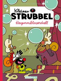 Kleiner Strubbel – Kaugummiblasenduell von Bailly,  Pierre, Fraipont,  Céline, Zimmermann,  Volker