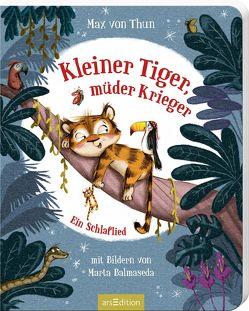 Kleiner Tiger, müder Krieger von Balmaseda,  Marta, von Thun,  Max