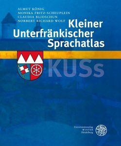 Kleiner Unterfränkischer Sprachatlas (KUSs) von Blidschun,  Claudia, Fritz-Scheuplein,  Monika, König,  Almut, Wolf,  Norbert Richard