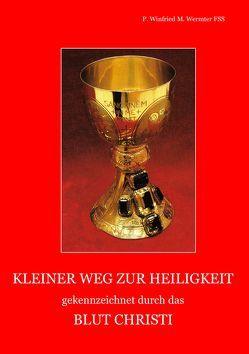 Kleiner Weg zu Heiligkeit gekennzeichnet durch das Blut Christi von Wermter,  Winfried M.
