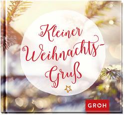 Kleiner Weihnachtsgruß von Groh,  Joachim