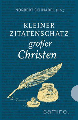 Kleiner Zitatenschatz großer Christen von Schnabel,  Norbert