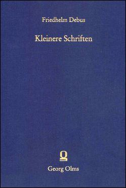 Kleinere Schriften, Bd. 5 von Debus,  Friedhelm