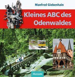 Kleines ABC des Odenwaldes von Giebenhain,  Manfred
