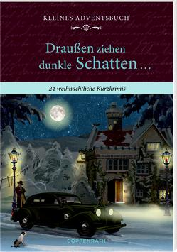 Kleines Adventsbuch – Draußen ziehen dunkle Schatten … von Behr,  Barbara, Merchant,  Judith