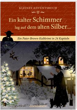Kleines Adventsbuch – Ein kalter Schimmer lag auf dem alten Silber …