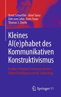 Kleines Al(e)phabet des Kommunikativen Konstruktivismus von Eberle,  Thomas S, Schnettler,  Bernt, Traue,  Boris, Tuma,  René, vom Lehn,  Dirk