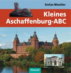 Kleines Aschaffenburg-ABC von Winckler,  Stefan