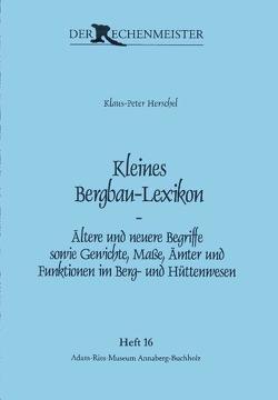 Kleines Bergbau-Lexikon von Gebhardt,  Rainer, Herschel,  Klaus-Peter, Münch,  Annegret