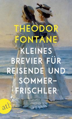 Kleines Brevier für Reisende und Sommerfrischler von Erler,  Gotthard, Fontane,  Theodor