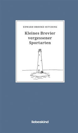 Kleines Brevier vergessener Sportarten von Brooke-Hitching,  Edward, Müller,  Matthias
