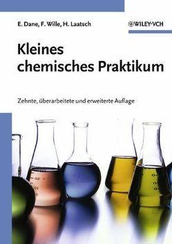 Kleines chemisches Praktikum von Dane,  Elisabeth, Laatsch,  Hartmut, Wille,  Franz