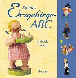 Kleines Erzgebirge-ABC von Heinold,  Ehrhardt