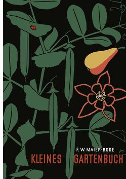 Kleines Gartenbuch von Maier-Bode,  Friedrich W.
