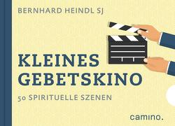 Kleines Gebetskino – E-Book von Heindl SJ,  Bernhard
