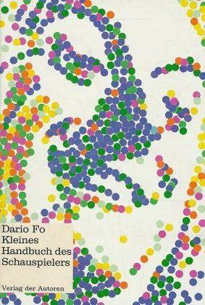 Kleines Handbuch des Schauspielers von Chotjewitz,  Peter O, Fo,  Dario, Rame,  Franca