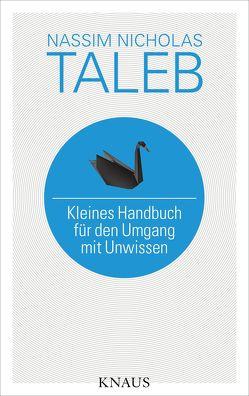Kleines Handbuch für den Umgang mit Unwissen von Held,  Susanne, Taleb,  Nassim Nicholas