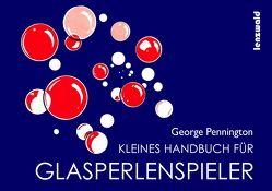 Kleines Handbuch für Glasperlenspieler von George,  Pennington