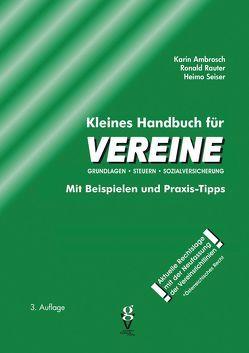 Kleines Handbuch für VEREINE von Ambrosch,  Karin, Rauter,  Ronald, Seiser,  Heimo