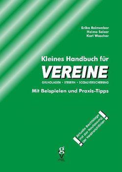 Kleines Handbuch für VEREINE von Reinweber,  Erika, Seiser,  Heimo, Wascher,  Karl