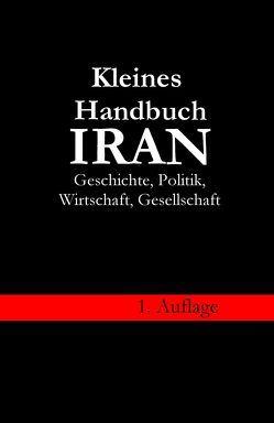 Kleines Handbuch Iran – Geschichte, Politik, Wirtschaft, Gesellschaft von Berndt,  Werner