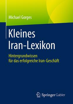 Kleines Iran-Lexikon von Gorges,  Michael