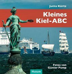 Kleines Kiel-ABC von Kürtz,  Jutta, Pump,  Günter