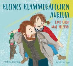 Kleines Klammeräffchen Aurelia – Lauf doch mal allein! von Flechsig,  Dorothea, Inzinger,  Katrin