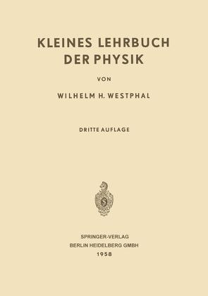 Kleines Lehrbuch der Physik von Westphal,  Wilhelm Heinrich