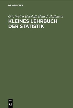 Kleines Lehrbuch der Statistik von Haseloff,  Otto Walter, Hoffmann,  Hans-J.