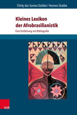 Kleines Lexikon der Afrobrasilianistik von dos Santos-Stubbe,  Chirly, Stubbe,  Hannes