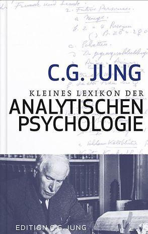 Kleines Lexikon der Analystischen Psychologie von Jung,  C.G.
