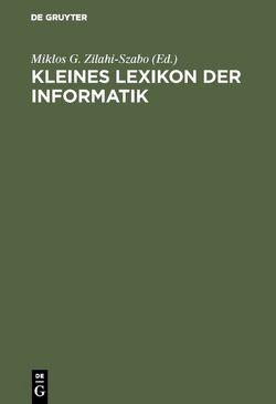 Kleines Lexikon der Informatik von Zilahi-Szabo,  Miklos G.