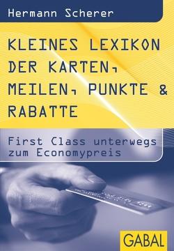 Kleines Lexikon der Karten, Meilen, Punkte & Rabatte von Scherer,  Hermann