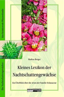 Kleines Lexikon der Nachtschattengewächse von Berger,  Markus