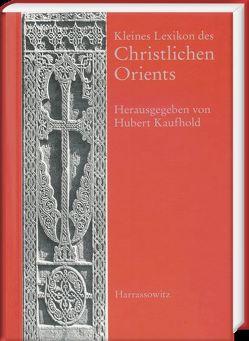 Kleines Lexikon des Christlichen Orients von Kaufhold,  Hubert