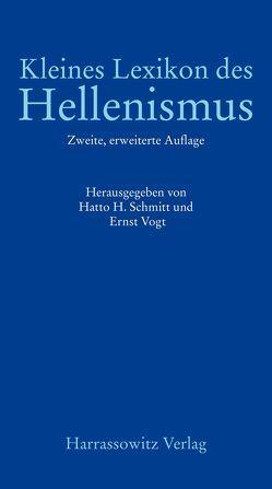 Kleines Lexikon des Hellenismus von Schmitt,  Hatto H, Vogt,  Ernst