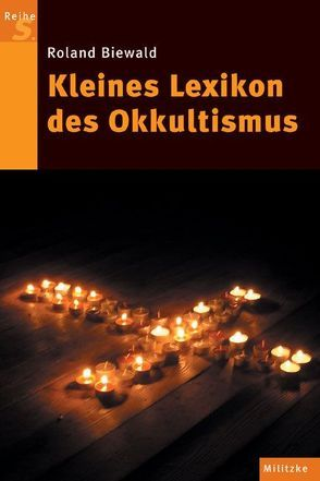 Kleines Lexikon des Okkultismus von Biewald,  Roland